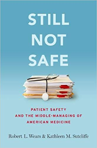 Still Not Safe Patient Safety