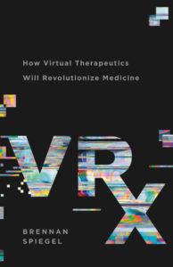 VRx How Virtual Therapeutics Will Revolutionize Medicine