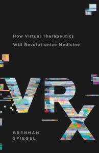 VRx How Virtual Therapeutics Will Revolutionize Medicine