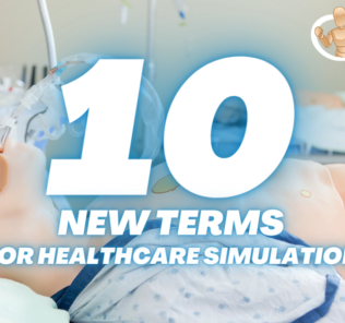 10 Healthcare Simulation New Terms