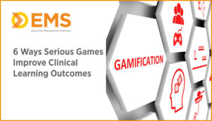 6 Ways Serious Games Improve Clinical Learning Outcomes
